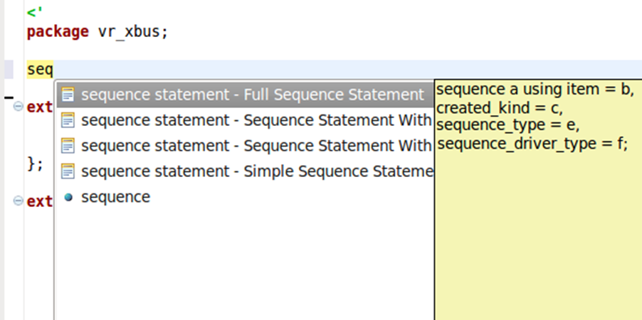 Figure 8. The IDE can provide templates for partially entered constructs (AMIQ EDA)